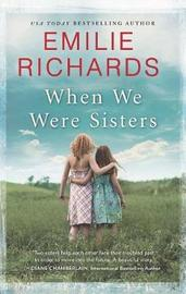 When We Were Sisters by Emilie Richards image