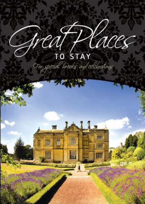 Great Places to Stay: For Special Breaks and Celebrations image