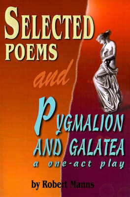Selected Poems and Pygmalion and Galatea by Robert Manns image