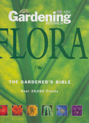 Gardening Australia's Flora: The Gardener's Bible by Peter Cundall image