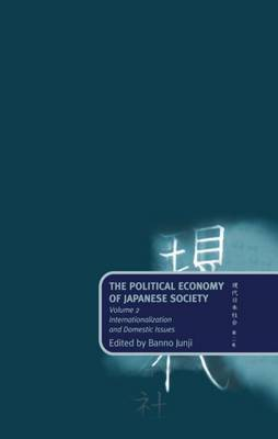 The Political Economy of Japanese Society: Volume 2: Internationalization and Domestic Issues image