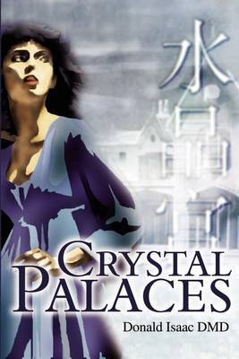 Crystal Palaces by Donald E Isaac, DMD