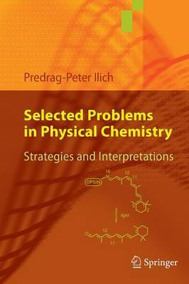 Selected Problems in Physical Chemistry by Predrag-Peter Ilich