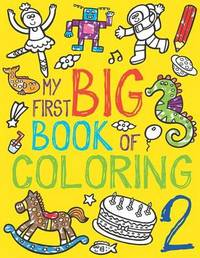 My First Big Book of Coloring 2 by Little Bee Books