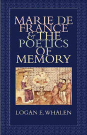 Marie de France and the Poetics of Memory by Logan E. Whalen image