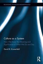 Culture as a System by David B Kronenfeld