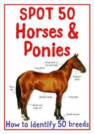 Spot 50 Horses and Ponies by Camilla de la Bedoyere image