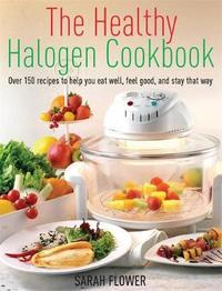 The Healthy Halogen Cookbook by Sarah Flower