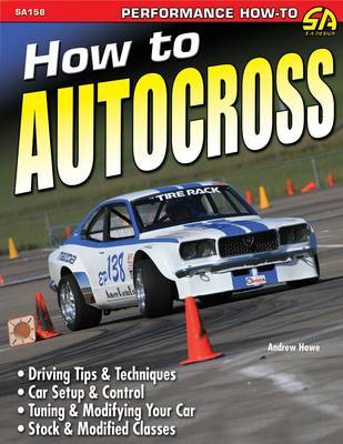 How To Autocross by Andrew Howe