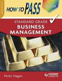 How to Pass Standard Grade Business Management by Peter Hagan image