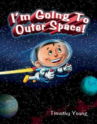 I 'm Going to Outer Space by Tim Young