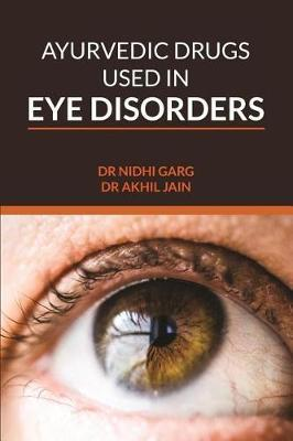 Ayurvedic Drugs Used in Eye Disorders by Nidhi Garg image