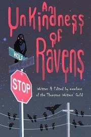 An Unkindness of Ravens by Thompson Writers' Guild