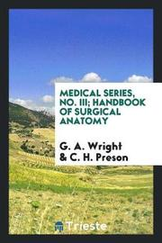 Medical Series, No. III; Handbook of Surgical Anatomy by G. A. Wright image