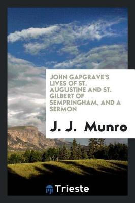 John Gapgrave's Lives of St. Augustine and St. Gilbert of Sempringham, and a Sermon by J J Munro image