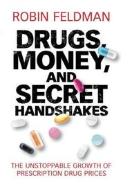 Drugs, Money, and Secret Handshakes by Robin Feldman