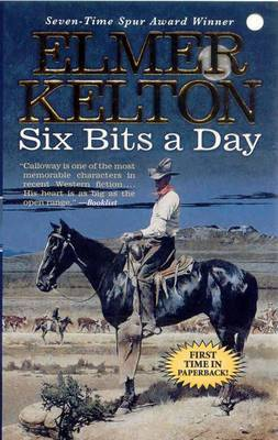 Six Bits a Day by Elmer Kelton image