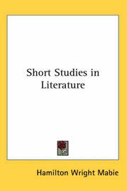 Short Studies in Literature by Hamilton Wright Mabie