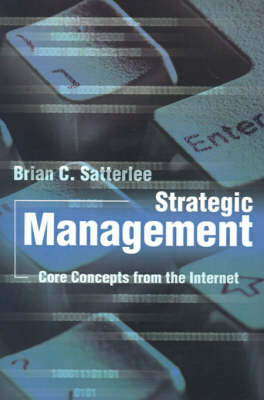 Strategic Management: Core Concepts from the Internet by Brian C. Satterlee image