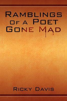 Ramblings of a Poet Gone Mad by Ricky Davis image