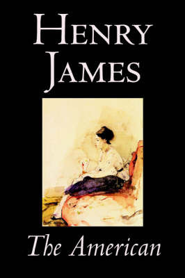 The American by Henry James, Fiction, Classics by Henry James
