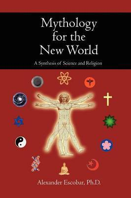 Mythology for the New World by Alexander Escobar