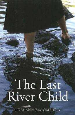 Last River Child by Lori Ann Bloomfield image