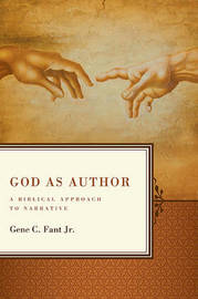 God as Author by Gene C Jr Fant