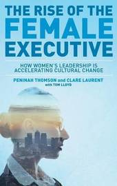 The Rise of the Female Executive by Peninah Thomson image