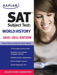 Kaplan SAT Subject Test: World History: 2010-2011 by Peggy J. Martin image