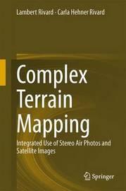 Complex Terrain Mapping by Lambert A. Rivard