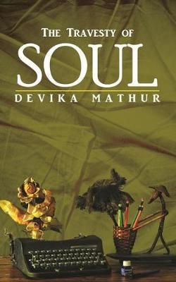 The Travesty of Soul by Devika Mathur image