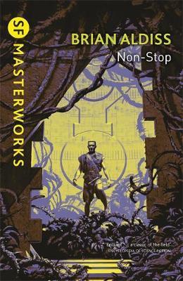 Non-stop (S.F. Masterworks) by Brian Aldiss