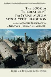 'The Book of Tribulations: the Syrian Muslim Apocalyptic Tradition' by Nu'aym B Hammad Al-Marwazi