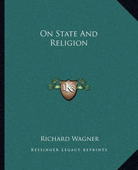 On State and Religion by Richard Wagner