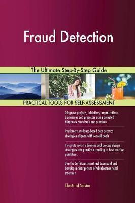 Fraud Detection the Ultimate Step-By-Step Guide by Gerardus Blokdyk