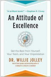 An Attitude of Excellence by Dr. Willie Jolley