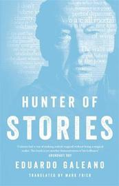 Hunter of Stories by Eduardo Galeano