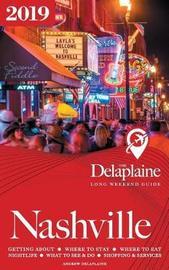 Nashville - The Delaplaine 2019 Long Weekend Guide by Andrew Delaplaine