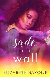 Sade on the Wall by Elizabeth Barone