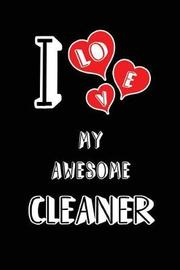 I Love My Awesome Cleaner by Lovely Hearts Publishing