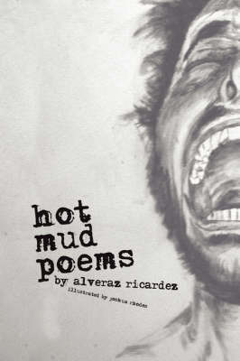 Hot Mud Poems by Alveraz, Ricardez image