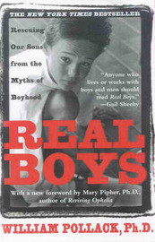 Real Boys: Rescuing Our Sons from the Myths of Boyhood by William S. Pollack image