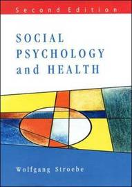 Social Psychology and Health by Wolfgang Stroebe