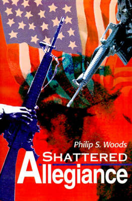 Shattered Allegiance by Philip S. Woods image