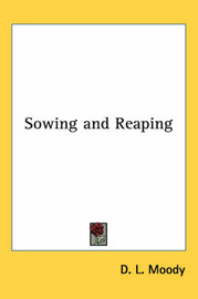 Sowing and Reaping by D.L. Moody image