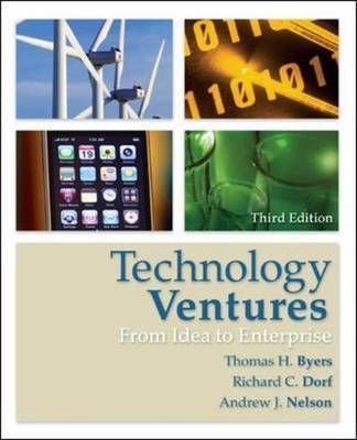 Technology Ventures: From Idea to Enterprise by Andrew Nelson