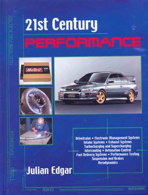 21st Century Performance by Julian Edgar