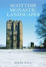 Scottish Monastic Landscapes by Derek Hall image