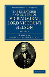 The The Dispatches and Letters of Vice Admiral Lord Viscount Nelson 7 Volume Set The Dispatches and Letters of Vice Admiral Lord Viscount Nelson: Volume 2 by Horatio Nelson Nelson